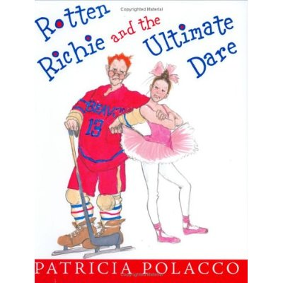 Rotten Richie and the Ultimate Dare--Patricia Polacco